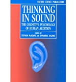 Thinking in Sound : The Cognitive Psychology of Human Audition, , 0198522584