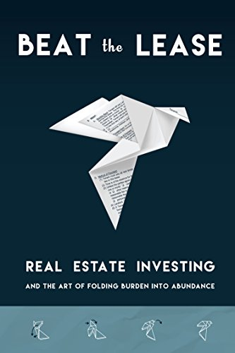 Beat the Lease: Real Estate Investing and the Art of Folding