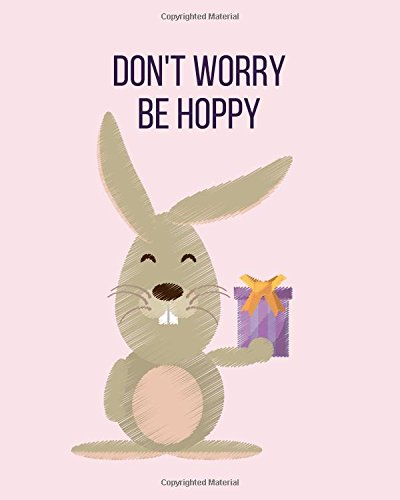 Download Don't Worry Be Hoppy: 120 Page Softcover Easter Sketchbook; 8 x10; Easter Notebook; Easter Drawing Book; Easter Drawing book For Kids; Easter Basket ... Easter Journal For Doodling and Drawing pdf
