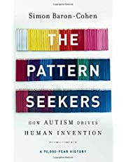 The Pattern Seekers: How Autism Drives Human Invention