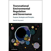 Transnational Environmental Regulation and Governance: Purpose, Strategies and Principles