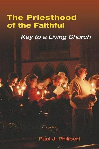 Download The Priesthood of the Faithful: Key to a Living Church ebook