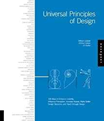 Universal Principles of Design: 100 Ways to Enhance Usability, Influence Perception, Increase Appeal, Make Better Design Decisions, and Teach through Design by Butler, Jill, Holden, Kritina, Lidwell, Will (2007) Hardcover