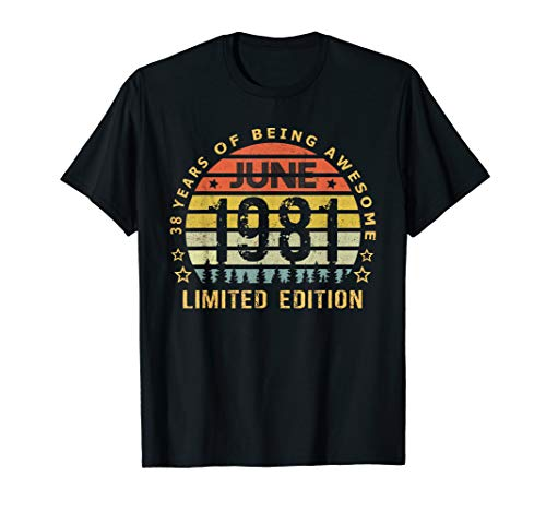 - Born June 1981 Limited-Edition T-shirt 38th Birthday Gifts