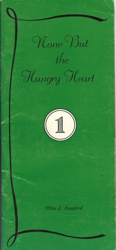 None but the Hungry Heart (None but the Hungry Heart, 1) (None But The Hungry Heart Miles J Stanford)