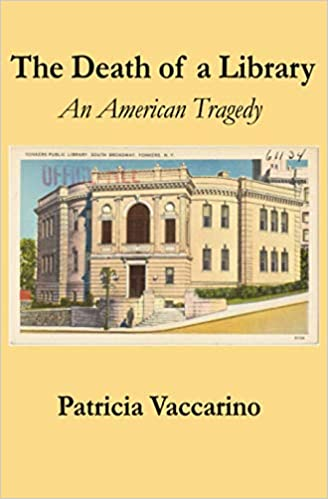 Front cover for the book The Death of a Library: An American Tragedy by Patricia Vaccarino