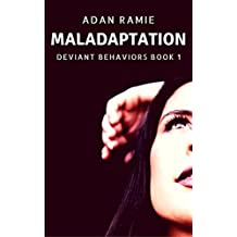 Maladaptation (Deviant Behaviors Book 1)
