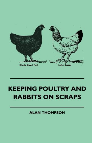 Read Online Keeping Poultry And Rabbits On Scraps ebook