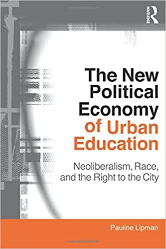The New Political Economy Of Urban Education Neoliberalism Race