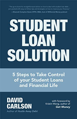 Student Loan Solution: 5 Steps to Take Control of your Student Loans and Financial Life