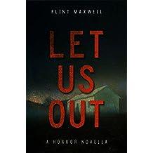 Let Us Out: A Supernatural Horror Novella