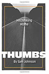 THUMBS: Hitchhiking Home Paperback