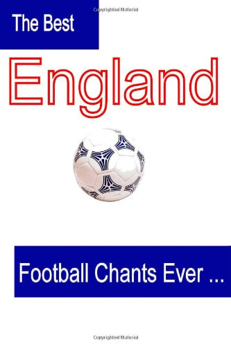 The Best England Football Chants Ever