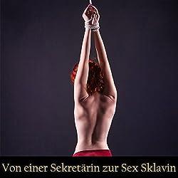 Von einer Sekretarin zur Sex Sklavin [From a Secretary to a Sex Slave]