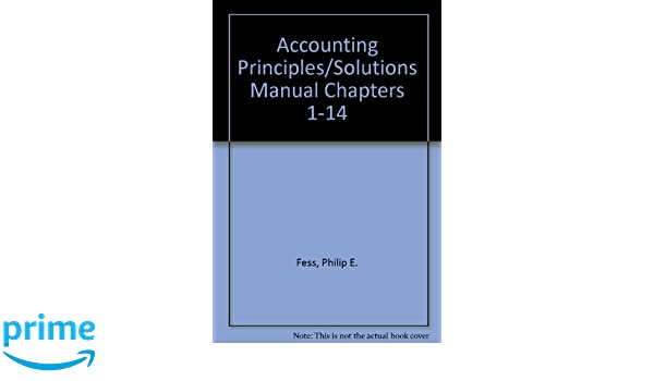 Accounting principlessolutions manual chapters 1 14 philip e fess accounting principlessolutions manual chapters 1 14 philip e fess carl s warren james h reeve 9780538818612 amazon books fandeluxe Gallery