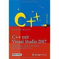 C++ mit Visual Studio 2017: Ein Fach- und Lehrbuch für Standard-C++ (Xpert.press)