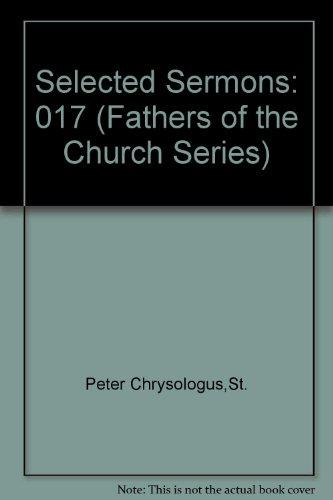 Saint Peter Chrysologus Selected Sermons and Saint Valerian Homilies