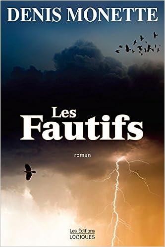 Les fautifs de Denis Monette 2016