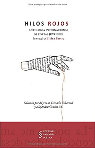 Hilos Rojos antología internacional de poetas juveniles: homenaje a Elvira Sastre: Amazon.es: Tiznado Villarroel, Myriam, Concha M., Alejandro: Libros