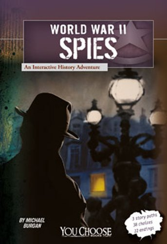 World War II Spies: An Interactive History Adventure (You Choose: World War II)