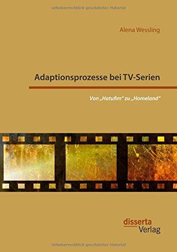 """Adaptionsprozesse bei TV-Serien: Von """"Hatufim"""" zu """"Homeland"""""""