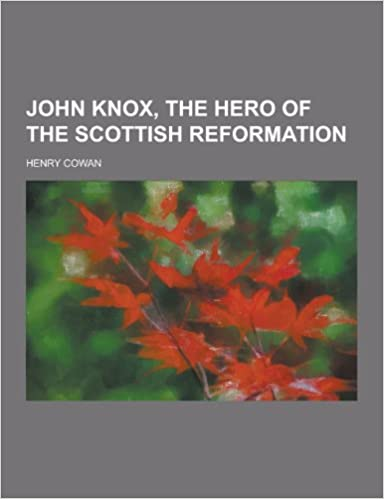 Livres à télécharger sur kindle fireJohn Knox, the Hero of the Scottish Reformation by Henry Cowan 1230438912 in French FB2