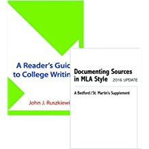 Reader's Guide to College Writing & Documenting Sources in MLA Style: 2016 Update [6/15/2016] John J. Ruszkiewicz