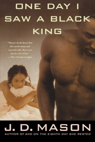 One Day I Saw a Black King: A Novel
