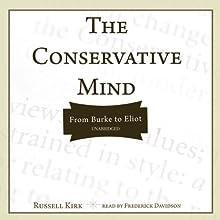 The Conservative Mind: From Burke to Eliot   Livre audio Auteur(s) : Russell Kirk Narrateur(s) : Phillip Davidson