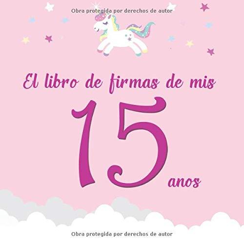 El libro de firmas de mis 15 años: ¡Feliz cumpleaños ...