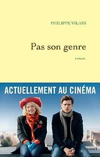 Pas son genre : roman, Vilain, Philippe