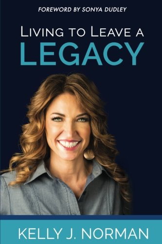 [R.E.A.D] Living to Leave a Legacy [P.D.F]