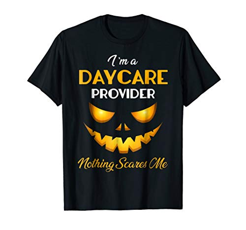Halloween Gift Daycare Provider Nothing Scares Me