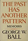 The Past Has Another Pattern, George W. Ball, 0393014819