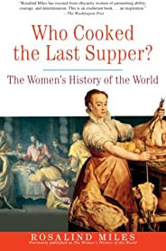 Who Cooked the Last Supper: The Women's History of the W