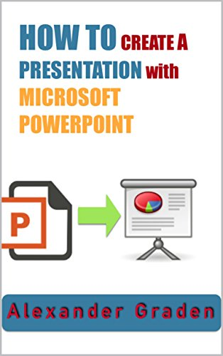 Creating the Perfect Presentation: All about Microsoft PowerPoint (How To Pro Book 1) Pdf