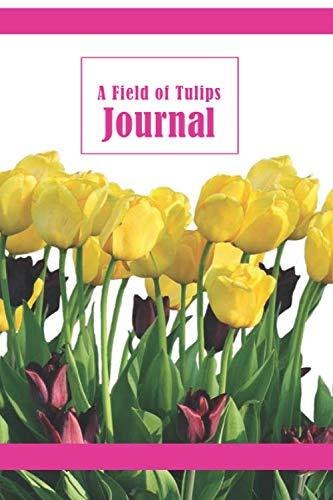 A Field of Tulips: Journal