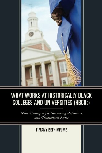 Search : What Works at Historically Black Colleges and Universities (HBCUs): Nine Strategies for Increasing Retention and Graduation Rates