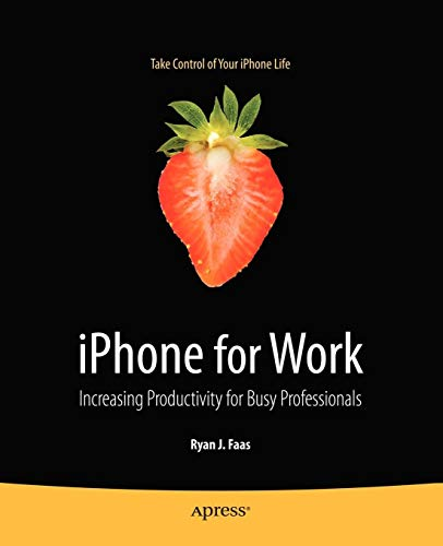 iPhone for Work: Increasing Productivity for Busy Professionals (Books for Professionals by Professionals) (Best Sports Management Games Ios)