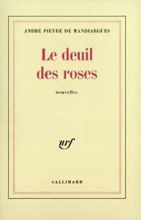 Le deuil des roses : nouvelles, Pieyre de Mandiargues, André