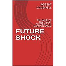 FUTURE SHOCK: THE AMERICAN NIGHTMARE, RESTORING THE AMERICAN DREAM