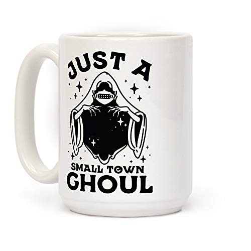 LookHUMAN Just A Small Town Ghoul White 15 Ounce Ceramic Coffee Mug -