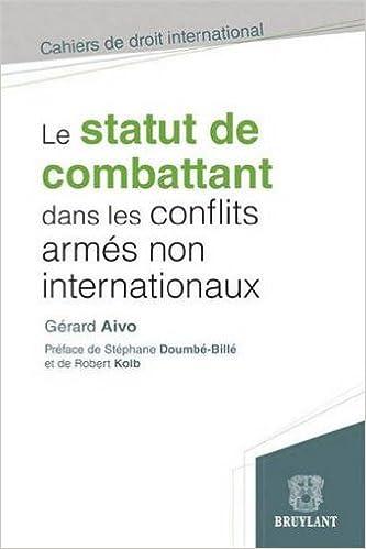 Livres gratuits en ligne Le statut de combattant dans les conflits armés non internationaux pdf, epub ebook