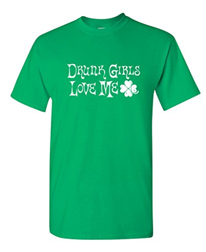 Drunk Girls Love ME Funny Funny St Patrick's Day T Shirt M Irish Green