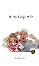 But Nana Always Lets Me