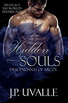 Hidden Souls: Descendants of Arcos (The Hidden Souls Series Book 2) by [Uvalle,J. P.]