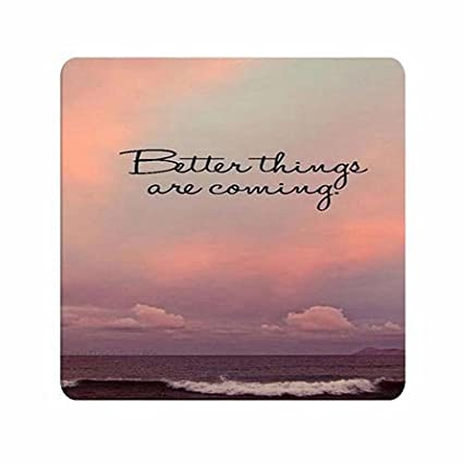 Amazoncom Fan Art Wonderful Quality Mouse Pad Quote Better Things