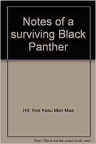 Notes of a surviving Black Panther: Kes Kesu Men Maa Hill