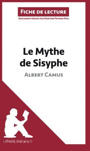 Le Mythe de Sisyphe d'Albert Camus (Fiche de lecture): Résumé Complet Et Analyse Détaillée De L'oeuvre