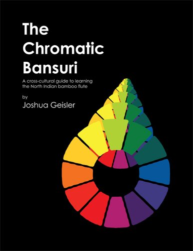 (The Chromatic Bansuri: A Cross-Cultural Guide to Learning the North Indian Bamboo Flute)